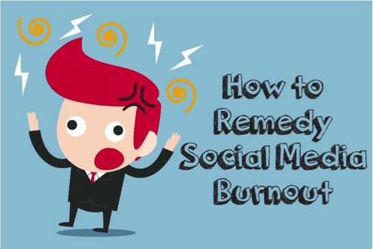 How to Remedy Social Media Burnout