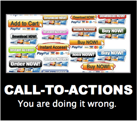 Calls-to-Action: You Are Doing It Wrong
